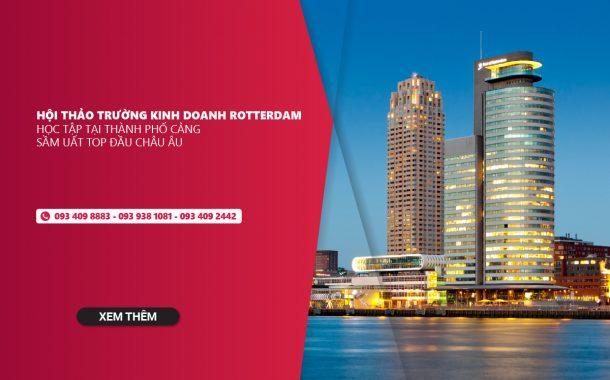 Trường Kinh doanh Rotterdam: Trải nghiệm giáo dục không thể bỏ qua