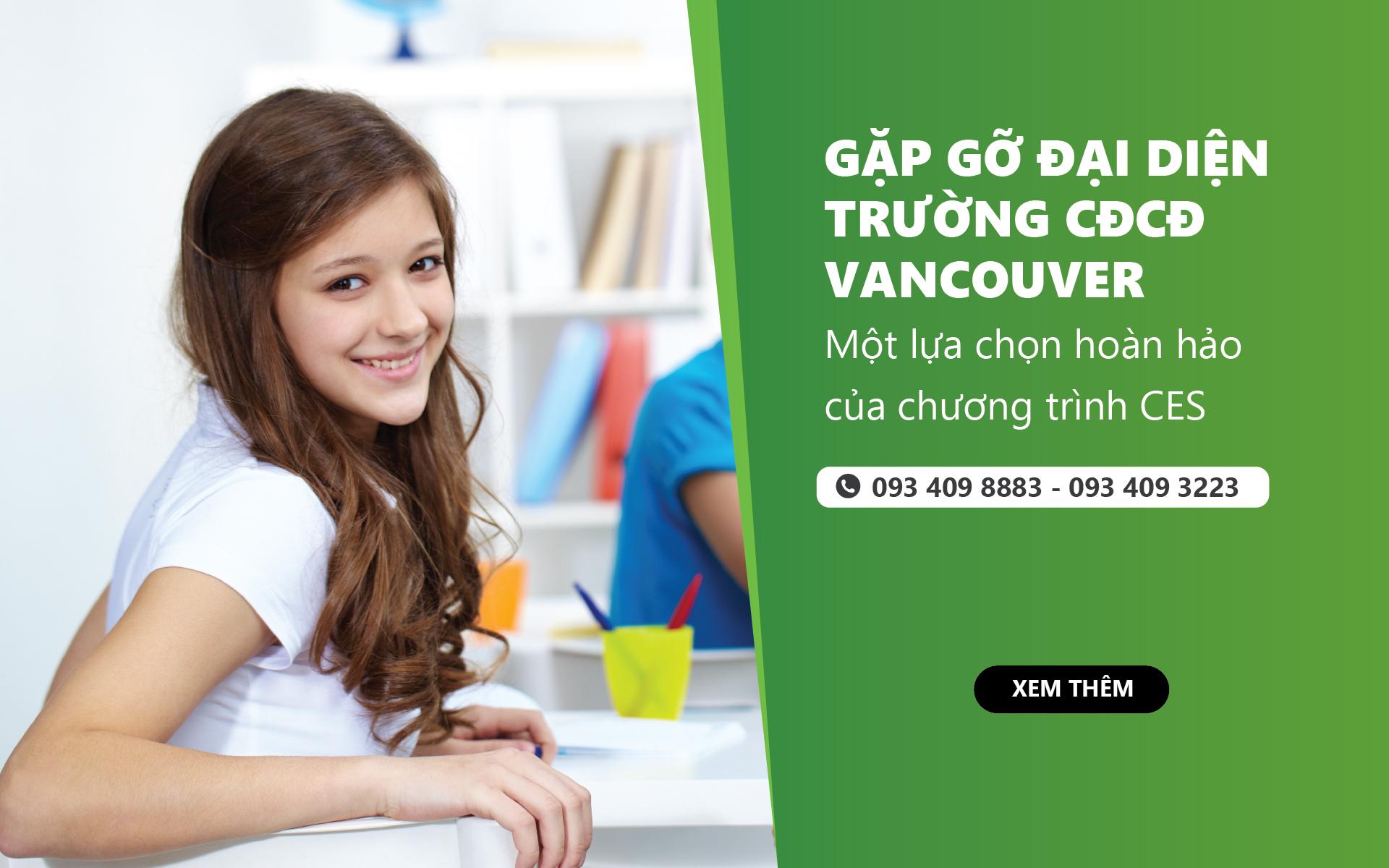 Chọn CĐCĐ Vancouver và du học Canada diện visa ưu tiên, tại sao không?