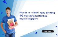 """Nộp hồ sơ – """"Rinh"""" ngay quà tặng 40 triệu đồng tại Hội thảo Học viện Kaplan Singapore"""
